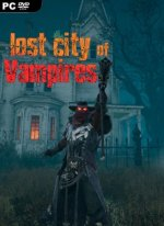 Lost City of Vampires (2019) PC | Лицензия