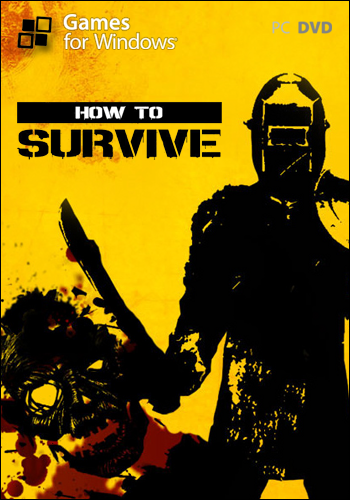 How To Survive (2013) PC | RePack by Let'sРlay