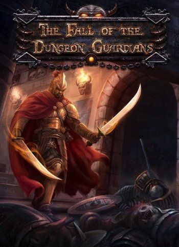 The Fall of the Dungeon Guardians (2015)