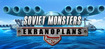 Soviet Monsters: Ekranoplans (2016) PC | RePack by Others