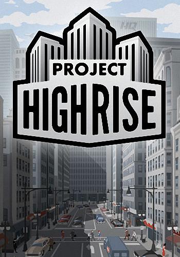 Project Highrise [v 1.6.0.1 + 5 DLC] (2016) PC   Лицензия