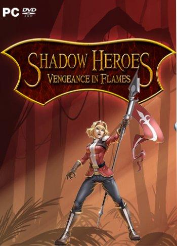 Shadow Heroes Vengeance In Flames (2016)
