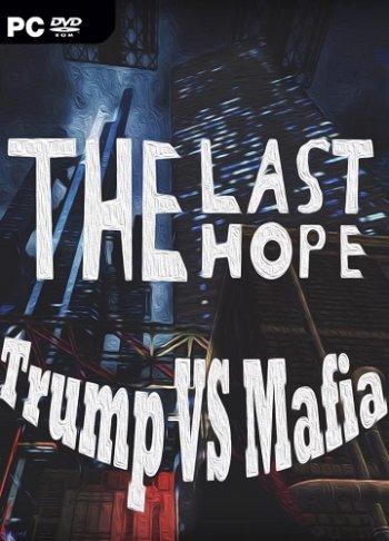 The Last Hope: Trump vs Mafia (2017)