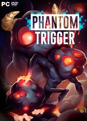 Phantom Trigger (2017) PC   Лицензия