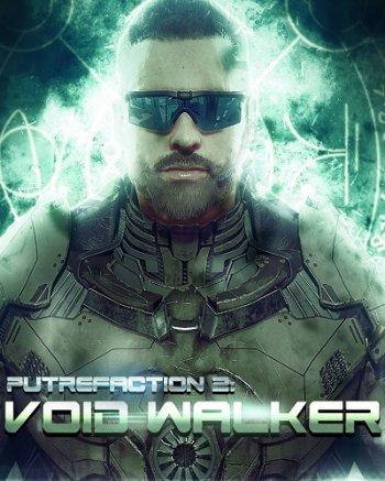 Putrefaction 2: Void Walker (2017) PC | RePack от qoob
