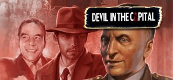 Devil In The Capital (2017) PC | Лицензия
