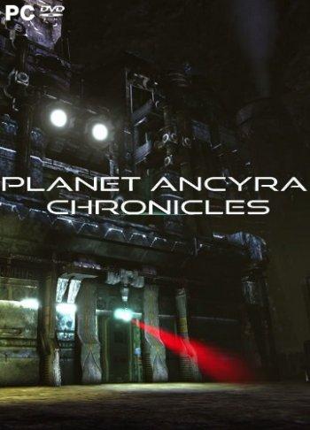Planet Ancyra Chronicles (2017) PC | Лицензия