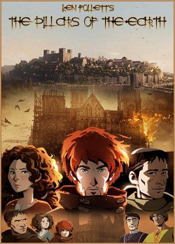Ken Follett's The Pillars of the Earth: Book 1-3 (2017) PC | Лицензия