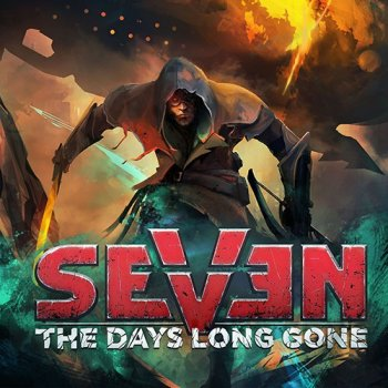 Seven: The Days Long Gone [v 1.2.0 + DLC] (2017) PC | RePack от xatab