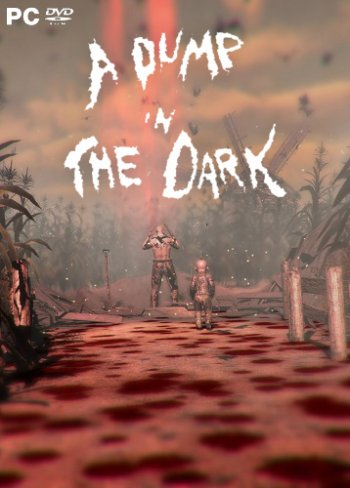 A Dump in the Dark (2018) PC | Лицензия
