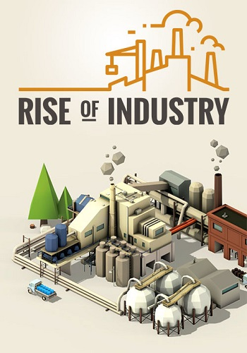 Rise of Industry [0.5.0.0902 | Early Access] (2018) PC | Лицензия