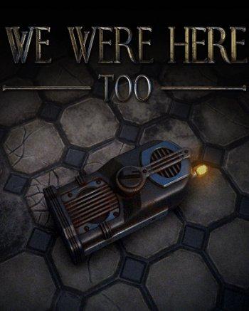 We Were Here Too (2018) PC | Пиратка