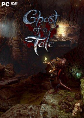 Ghost of a Tale [v 7.91] (2018) PC   RePack от xatab
