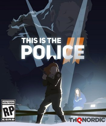 This Is the Police 2 [v 1.0.7] (2018) PC   RePack от xatab