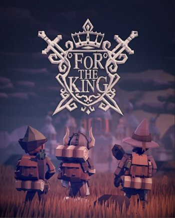 For The King [v 1.0.7.8361] (2018) PC | Лицензия