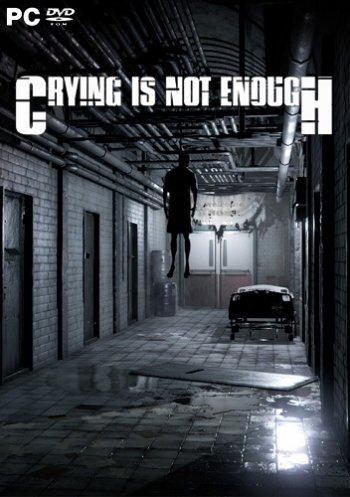 Crying is not Enough: Remastered (2018) PC | RePack от xatab