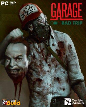 GARAGE: Bad Trip (2018) PC | Пиратка