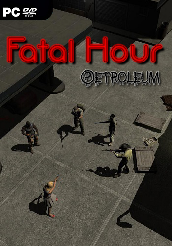 Fatal Hour: Petroleum (2018) PC | Лицензия