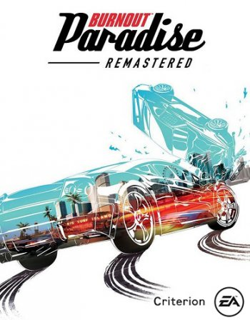 BURNOUT PARADISE: REMASTERED (2018) PC | Лицензия