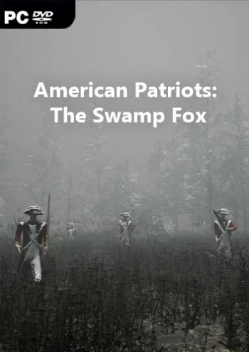 American Patriots: The Swamp Fox (2018) PC | Лицензия