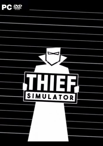Thief Simulator [v 1.060] (2018) PC | RePack от xatab