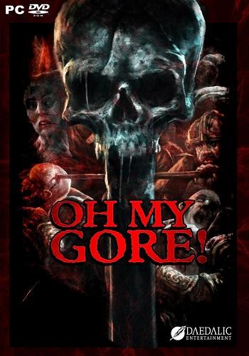 Oh My Gore! (2016) PC | Лицензия