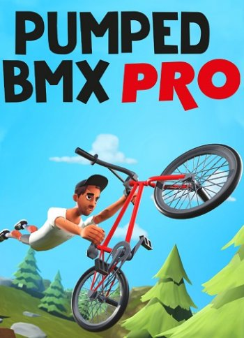 Pumped BMX Pro (2019) PC | Лицензия