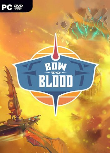 Bow to Blood: Last Captain Standing (2019) PC | Лицензия