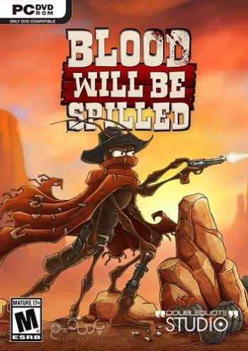 Blood will be Spilled (2019) PC | Лицензия