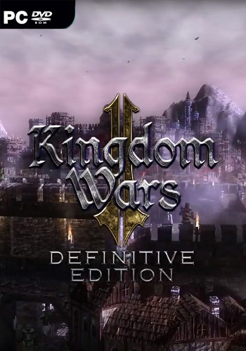 Kingdom Wars 2: Definitive Edition (2019) PC   Лицензия