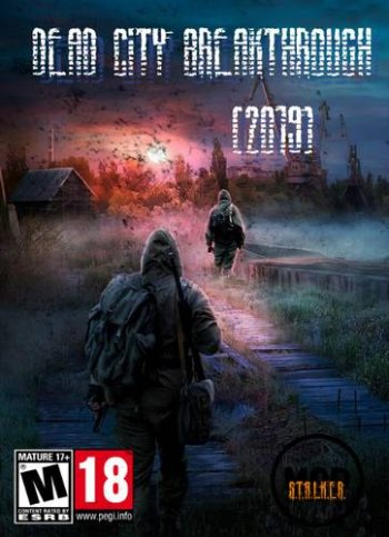 Сталкер Dead City Breakthrough (2019) PC | RePack от SeregA-Lus
