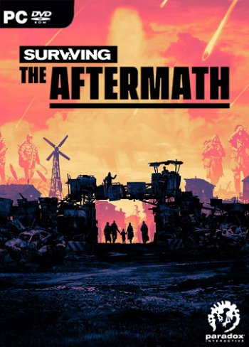 Surviving the Aftermath [v 1.7.1.6469 | Early Access] (2019) PC | Repack от xatab