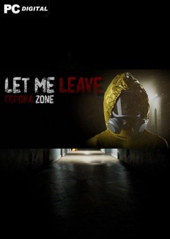 Let me leave corona zone